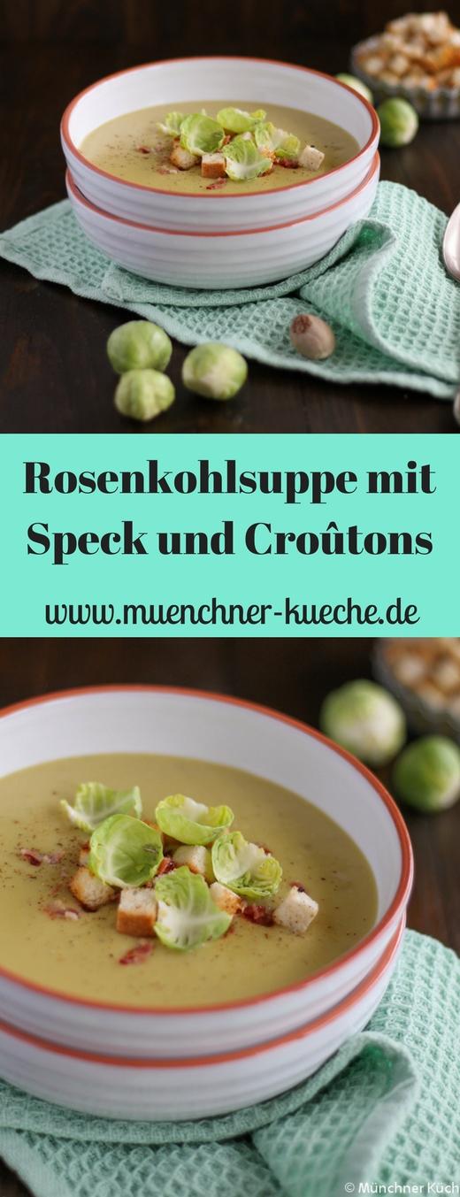 Würzige Rosenkohlsuppe mit krossem Speck und Croûtons | www.muenchner-kueche.de #rosenkohl #suppe #bacon