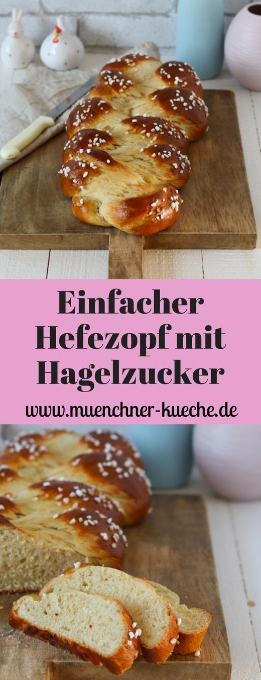Ein einfacher und klassischer Hefezopf mit Hagelzucker. Nicht nur perfekt zum Osterfest, sondern auch zu allen anderen Gelegenheiten. | www.muenchner-kueche.de #hefezopf #hefeteig #ostern